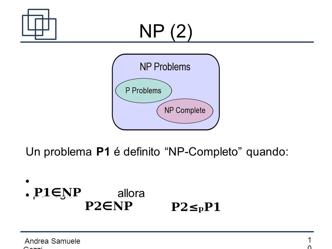 NP (2) Un problema P1 é definito NP-Completo quando: