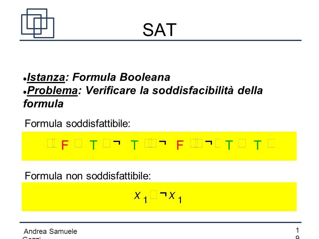 SAT F T T F T T Istanza: Formula Booleana