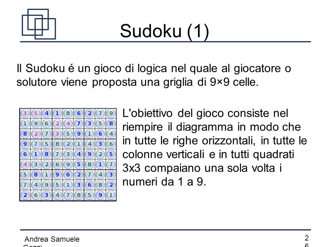 Sudoku (1) Il Sudoku é un gioco di logica nel quale al giocatore o solutore viene proposta una griglia di 9×9 celle.