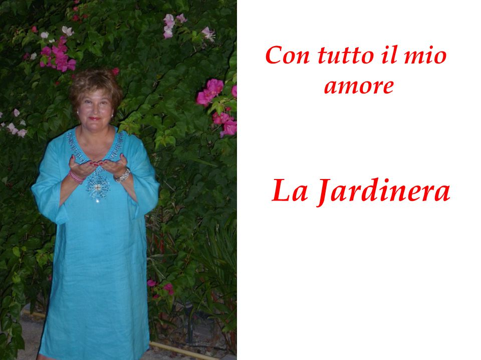 Con tutto il mio amore La Jardinera