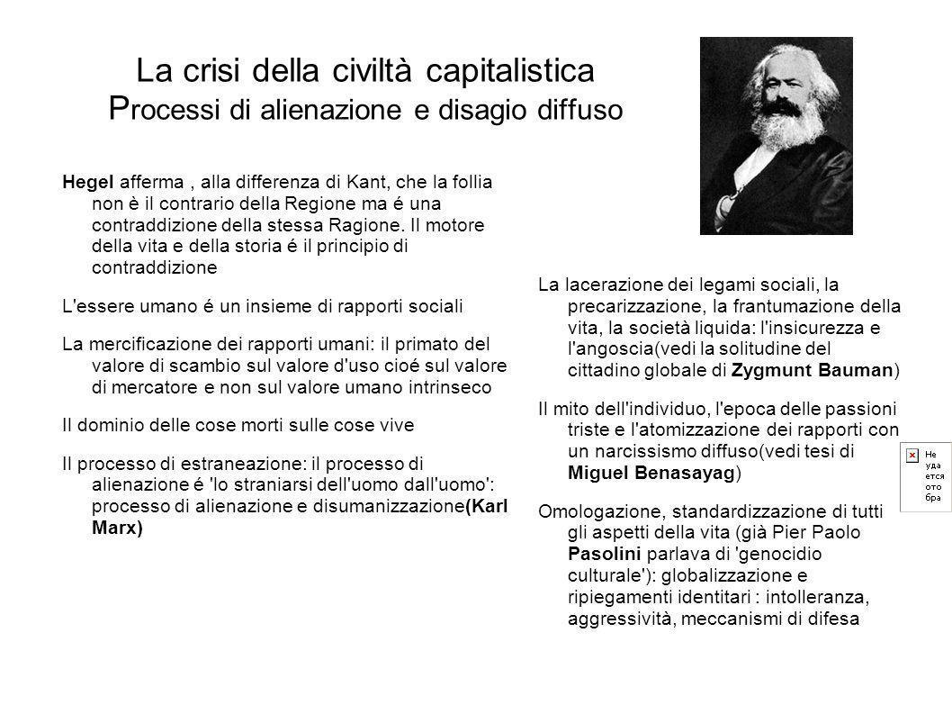 La crisi della civiltà capitalistica Processi di alienazione e disagio diffuso