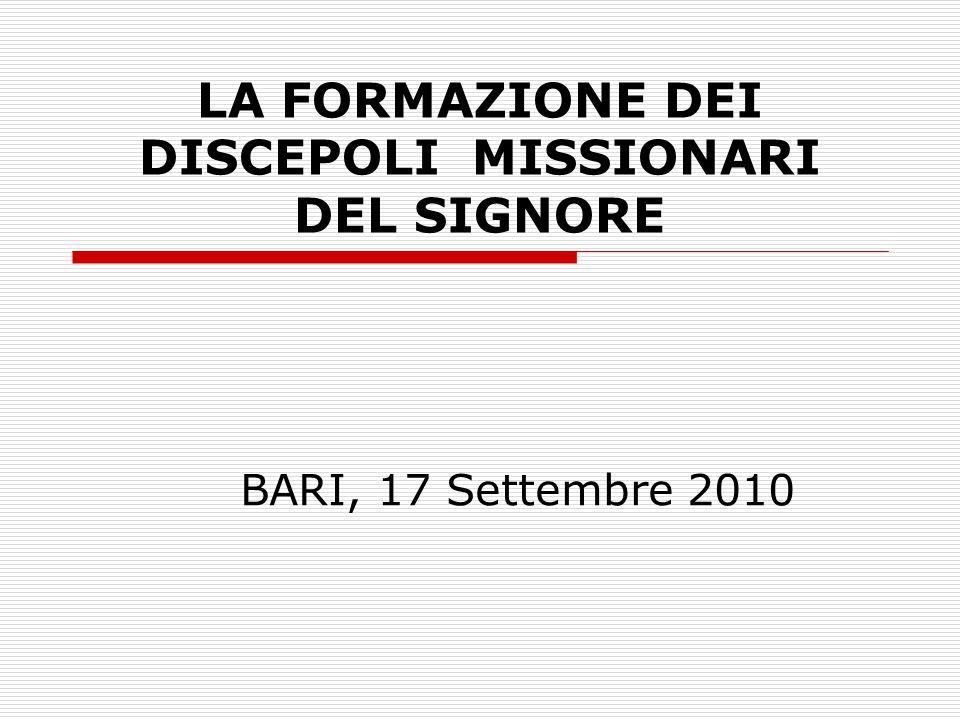 LA FORMAZIONE DEI DISCEPOLI MISSIONARI DEL SIGNORE