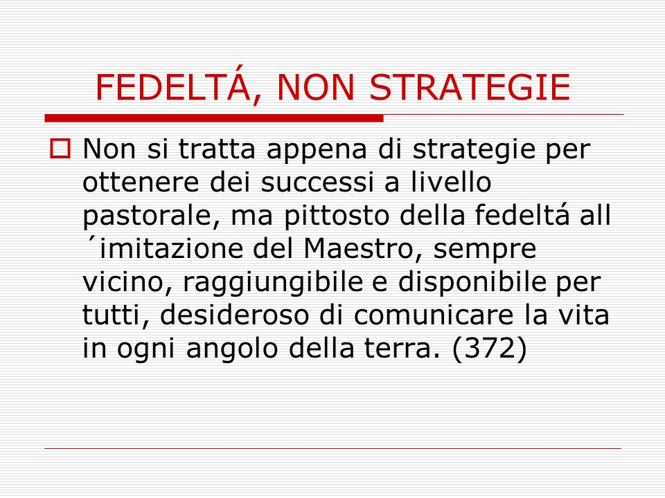 FEDELTÁ, NON STRATEGIE