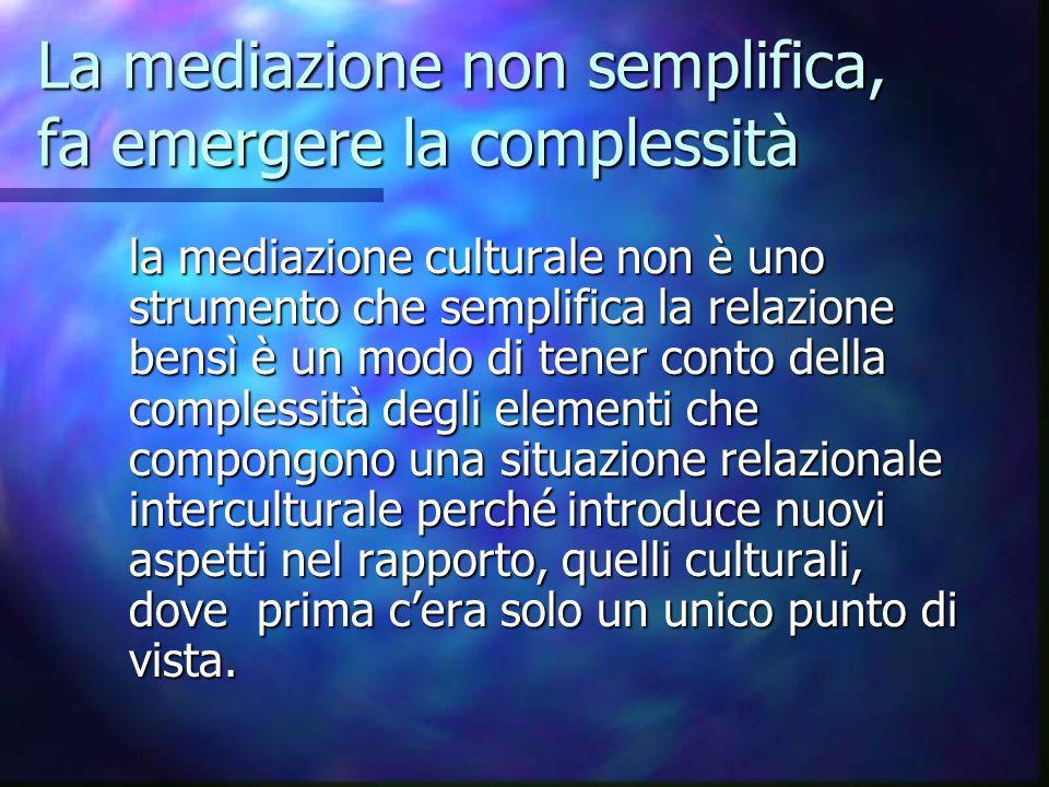 La mediazione non semplifica, fa emergere la complessità