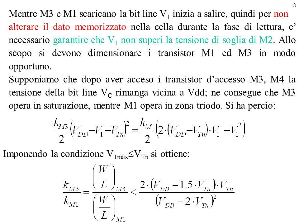 Mentre M3 e M1 scaricano la bit line V1 inizia a salire, quindi per non