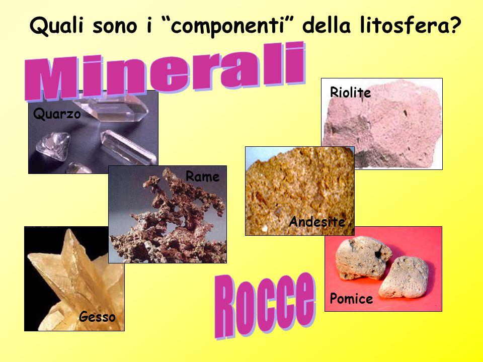 Minerali Rocce Quali sono i componenti della litosfera Riolite
