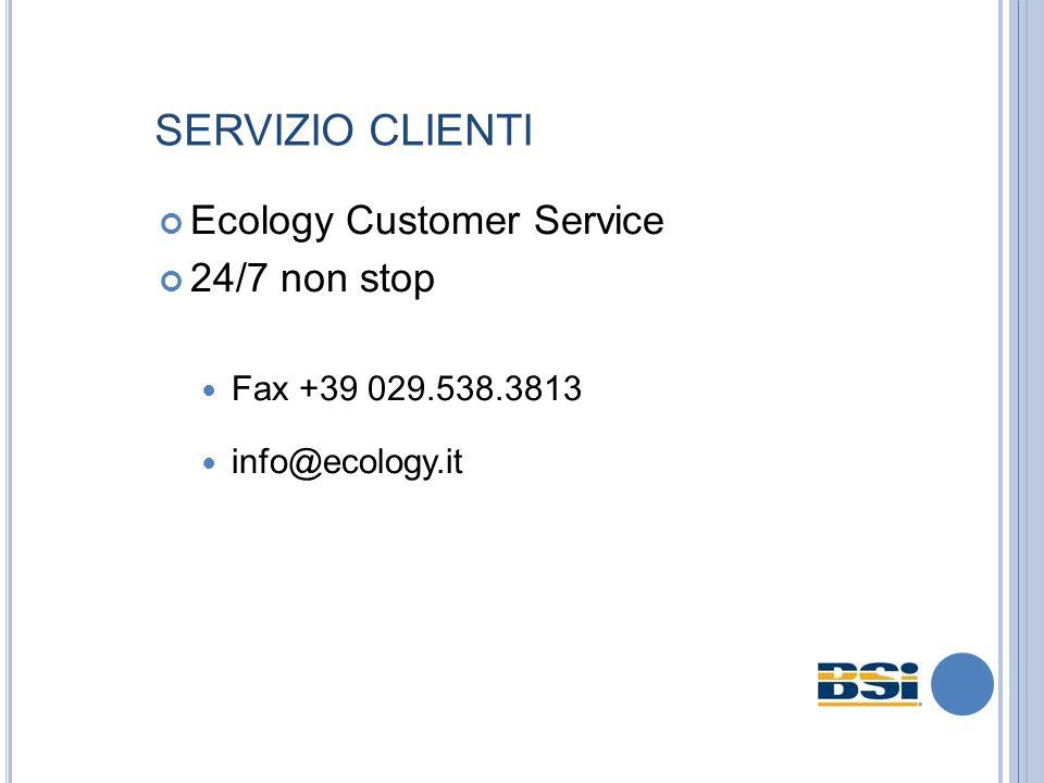 SERVIZIO CLIENTI Ecology Customer Service 24/7 non stop