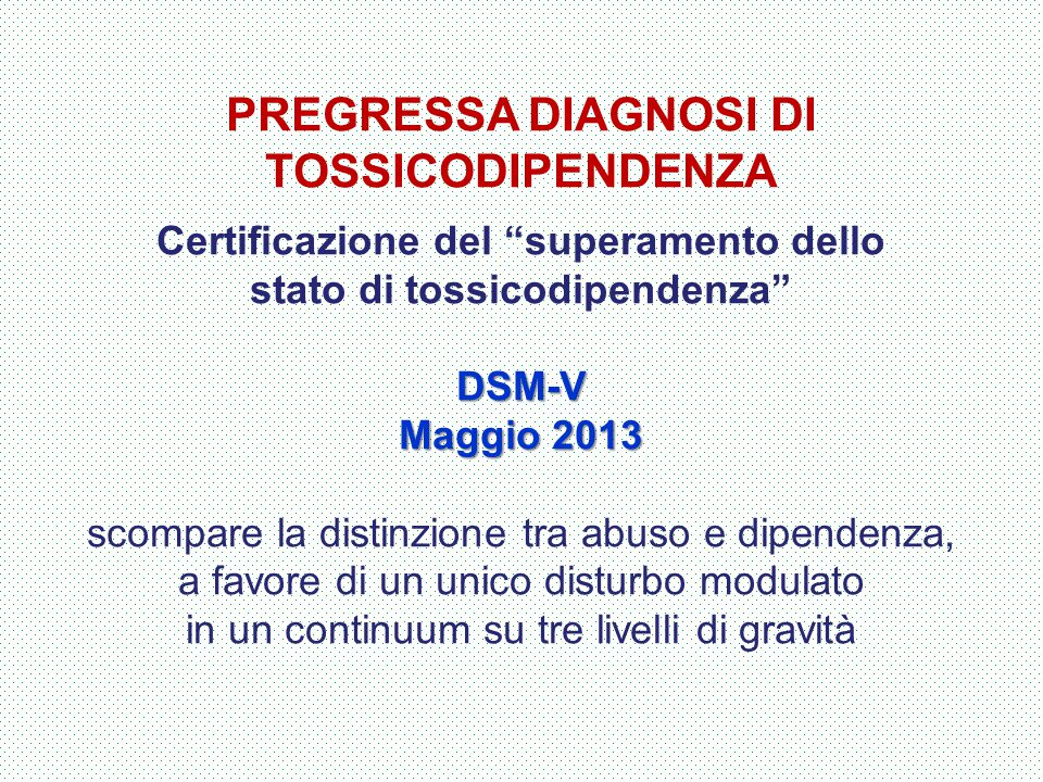 PREGRESSA DIAGNOSI DI TOSSICODIPENDENZA
