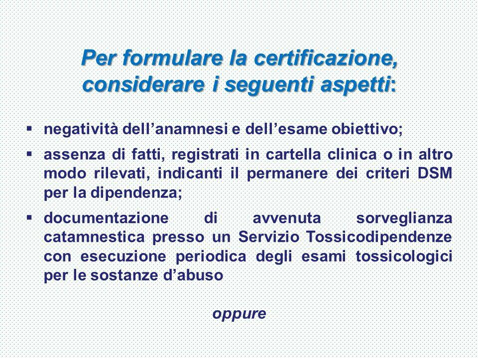 Per formulare la certificazione, considerare i seguenti aspetti: