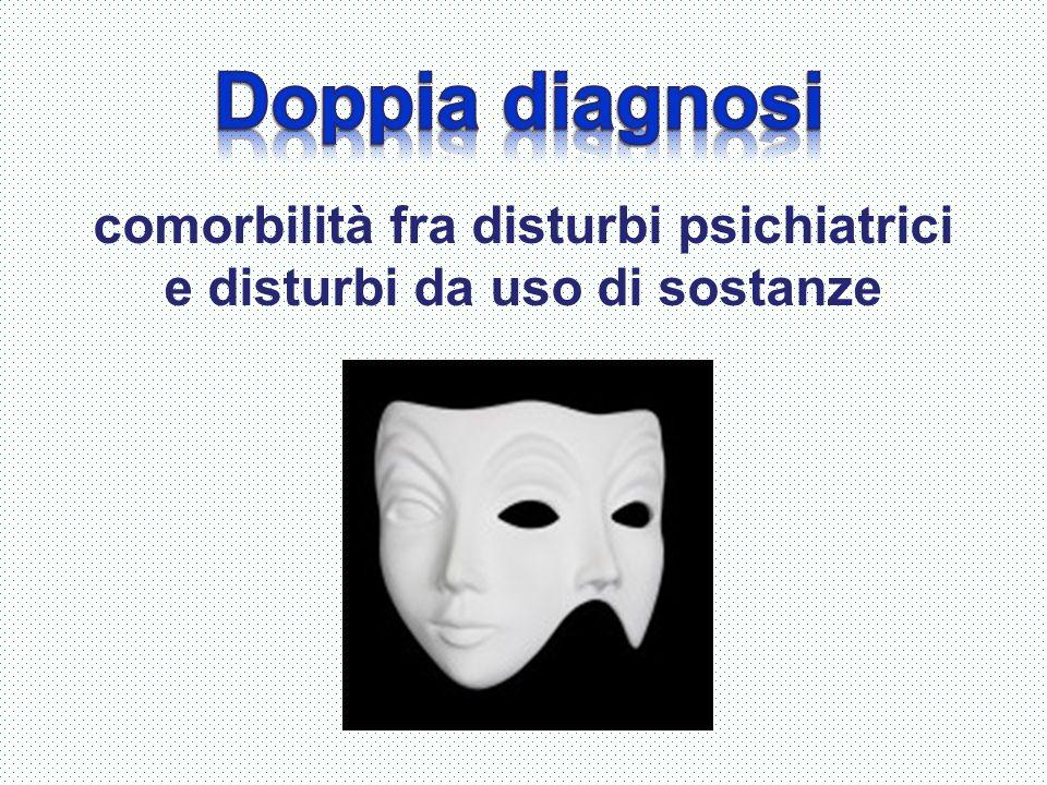 comorbilità fra disturbi psichiatrici e disturbi da uso di sostanze