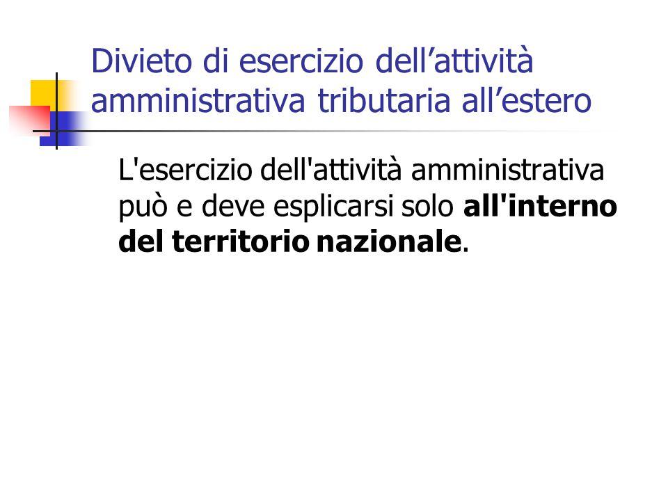 Divieto di esercizio dell'attività amministrativa tributaria all'estero