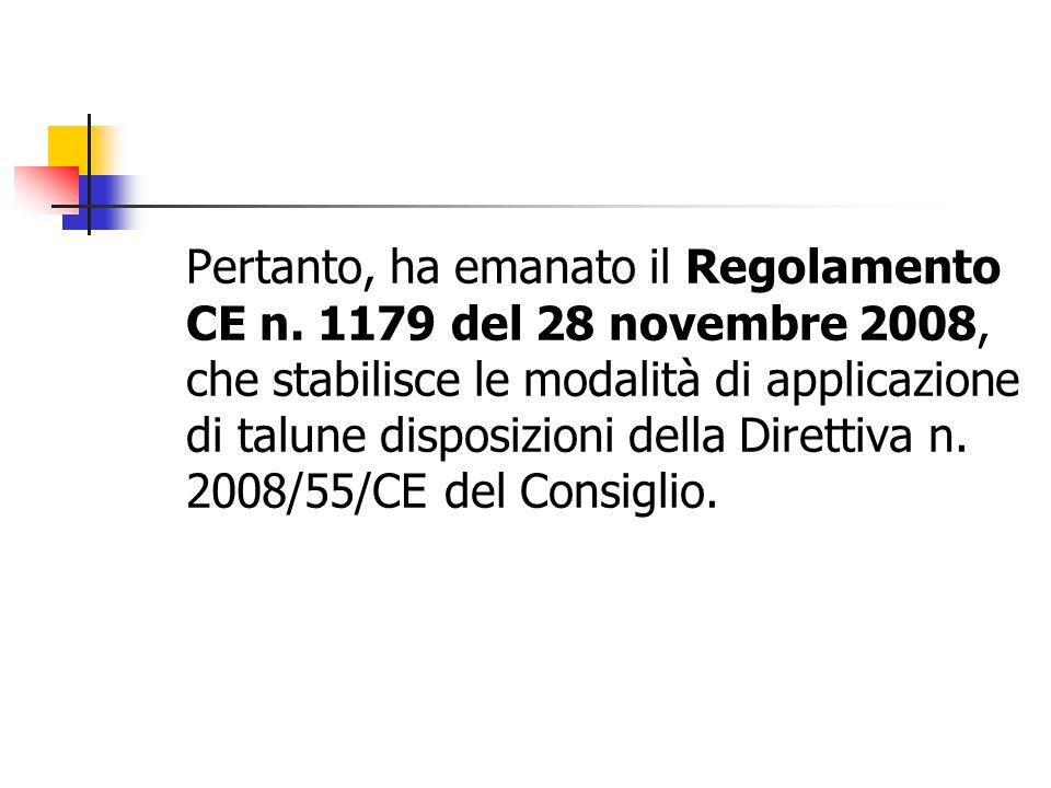 Pertanto, ha emanato il Regolamento CE n