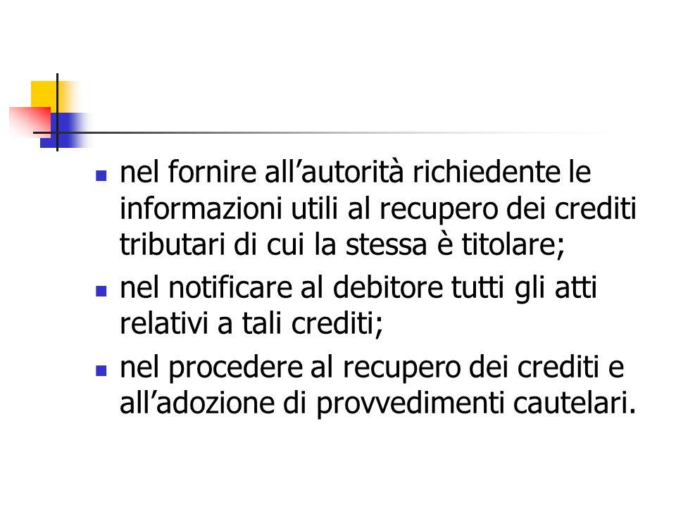 nel fornire all'autorità richiedente le informazioni utili al recupero dei crediti tributari di cui la stessa è titolare;