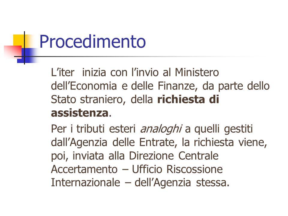 Procedimento L'iter inizia con l'invio al Ministero dell'Economia e delle Finanze, da parte dello Stato straniero, della richiesta di assistenza.