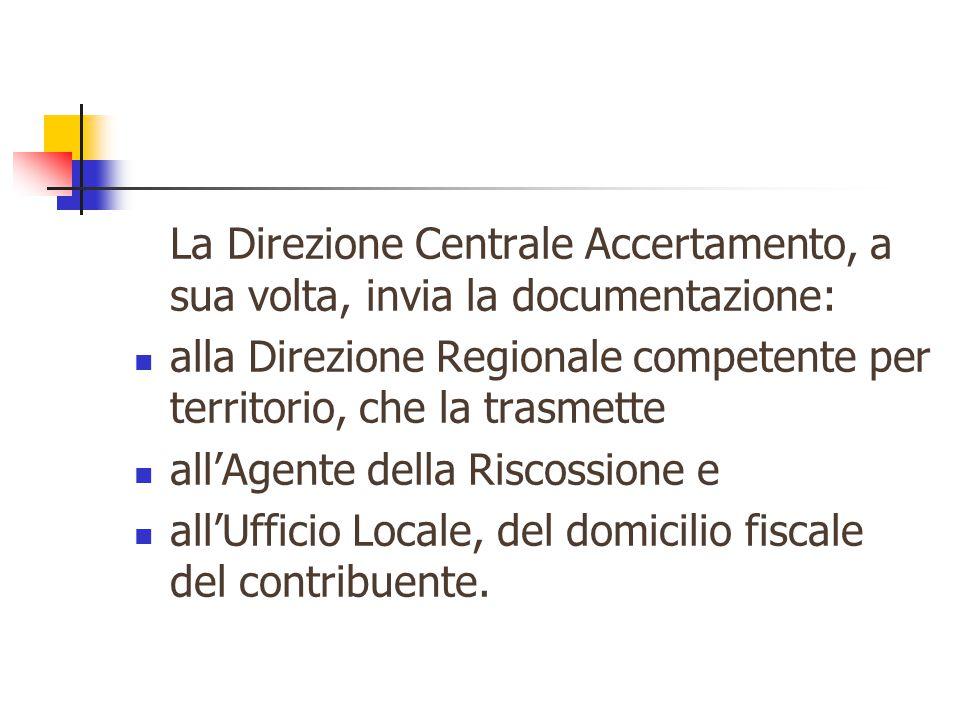 La Direzione Centrale Accertamento, a sua volta, invia la documentazione:
