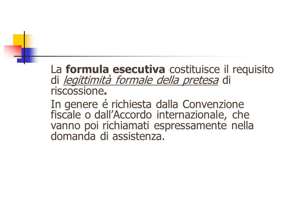 La formula esecutiva costituisce il requisito di legittimità formale della pretesa di riscossione.