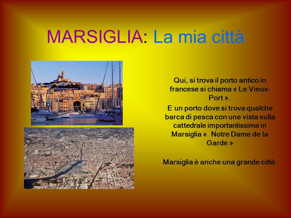 MARSIGLIA: La mia città