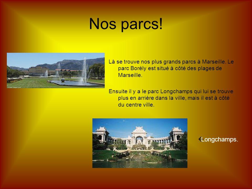 Nos parcs! Là se trouve nos plus grands parcs à Marseille. Le parc Borély est situé à côté des plages de Marseille.