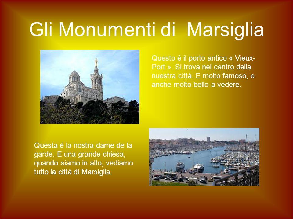Gli Monumenti di Marsiglia