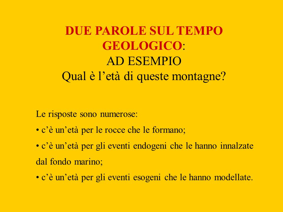 DUE PAROLE SUL TEMPO GEOLOGICO: AD ESEMPIO