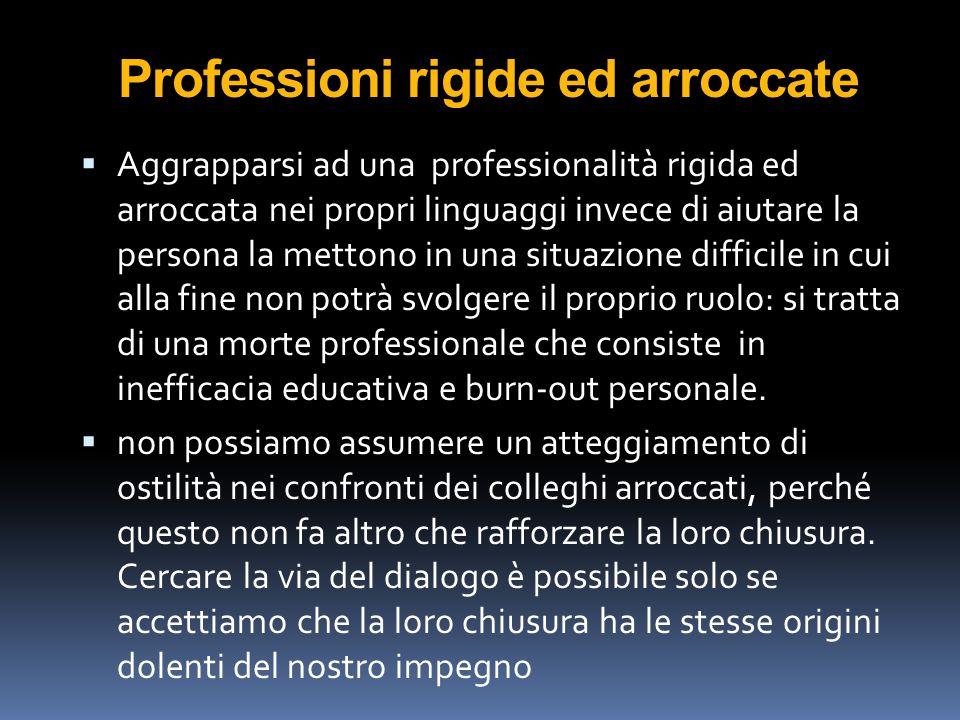 Professioni rigide ed arroccate