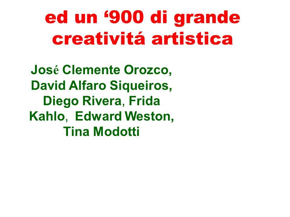 ed un '900 di grande creativitá artistica