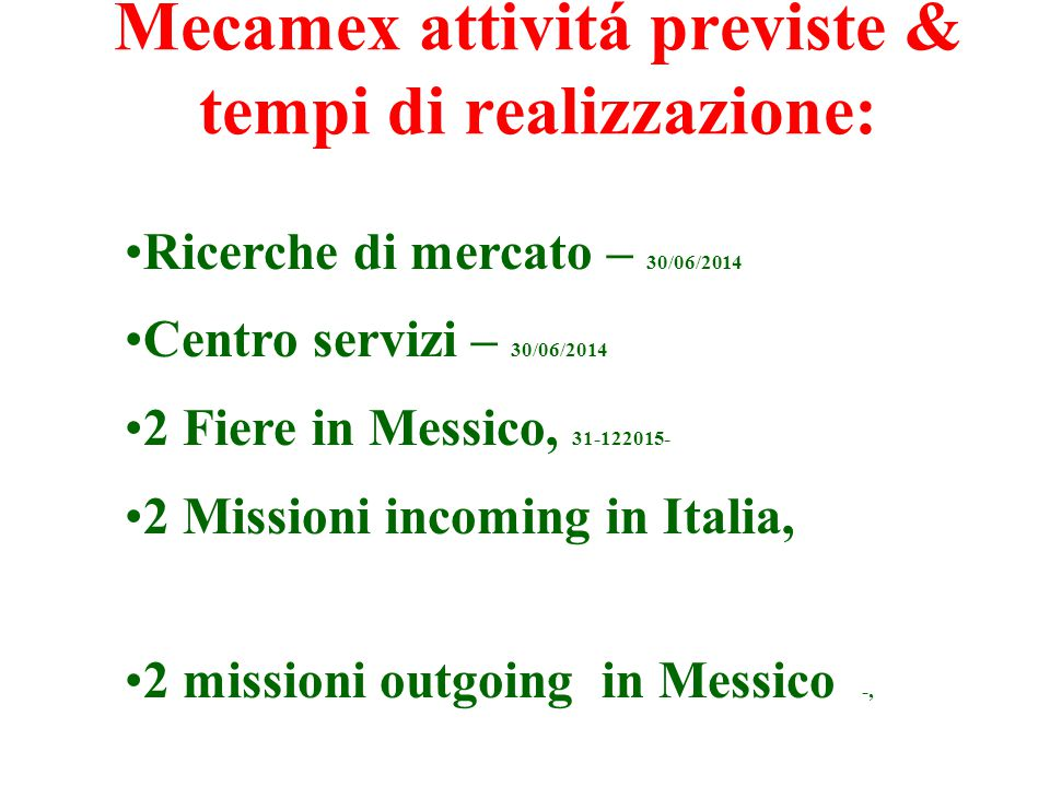 Mecamex attivitá previste & tempi di realizzazione: