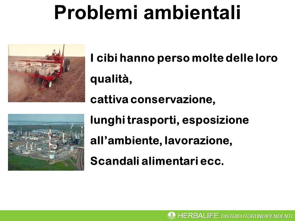 Problemi ambientali I cibi hanno perso molte delle loro qualità,