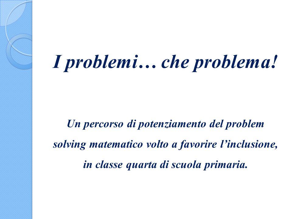 I problemi… che problema