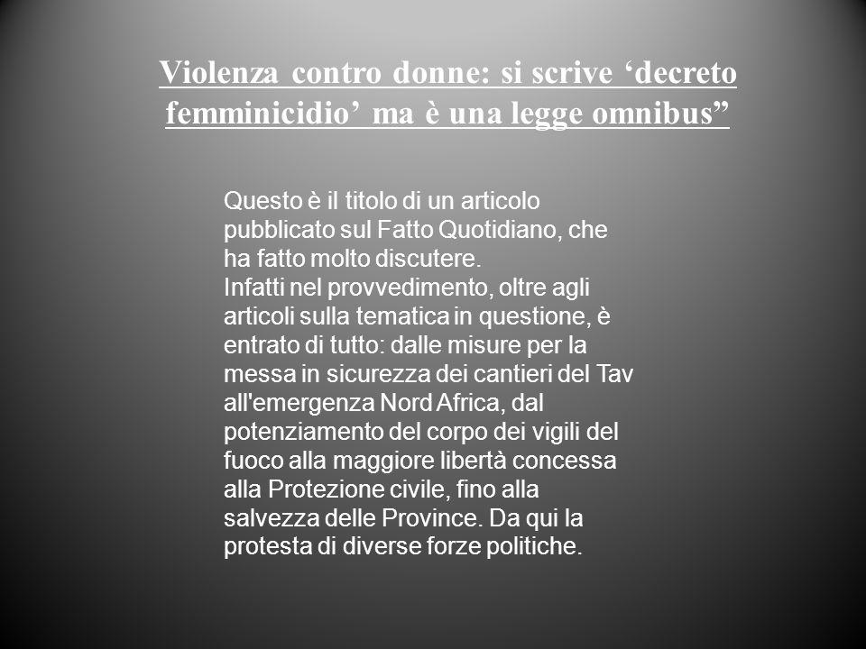 Violenza contro donne: si scrive 'decreto femminicidio' ma è una legge omnibus