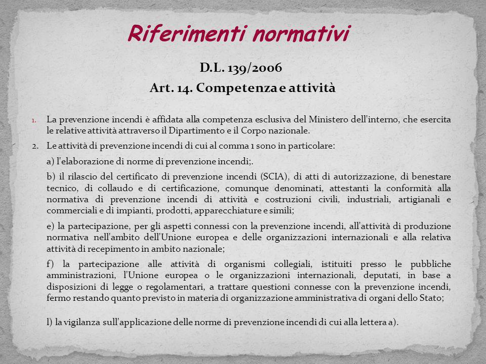 Riferimenti normativi Art. 14. Competenza e attività