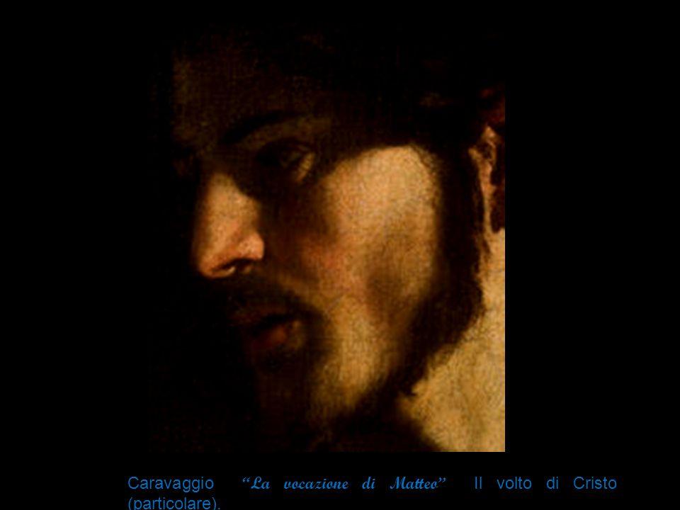 Caravaggio La vocazione di Matteo Il volto di Cristo (particolare).