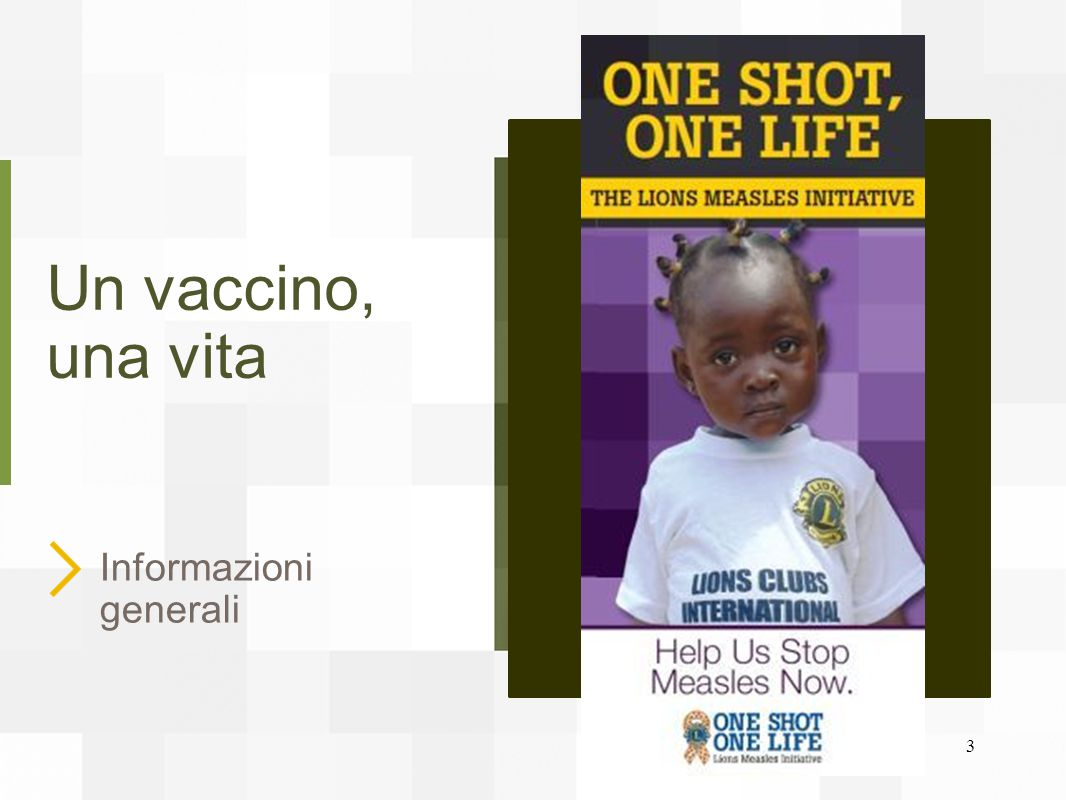 Un vaccino, una vita Informazioni generali