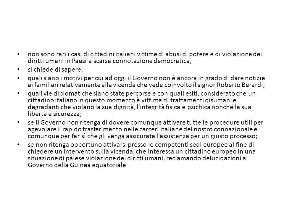 non sono rari i casi di cittadini italiani vittime di abusi di potere e di violazione dei diritti umani in Paesi a scarsa connotazione democratica,