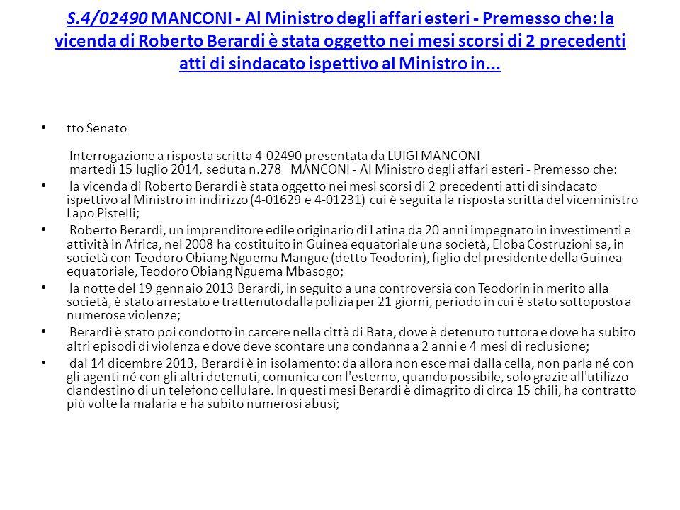 S.4/02490 MANCONI - Al Ministro degli affari esteri - Premesso che: la vicenda di Roberto Berardi è stata oggetto nei mesi scorsi di 2 precedenti atti di sindacato ispettivo al Ministro in...