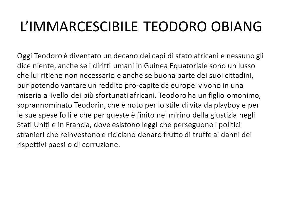 L'IMMARCESCIBILE TEODORO OBIANG