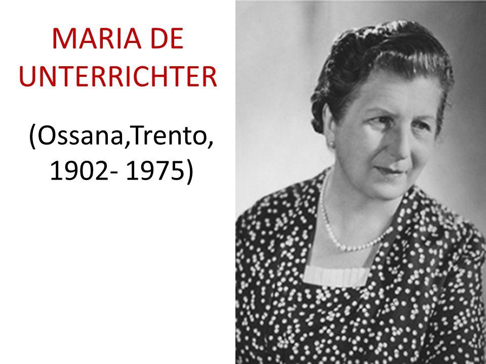 MARIA DE UNTERRICHTER (Ossana,Trento, 1902- 1975)