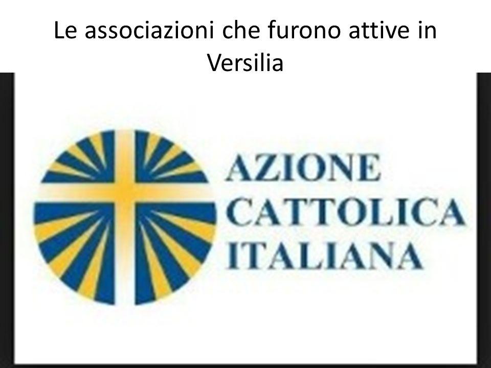 Le associazioni che furono attive in Versilia