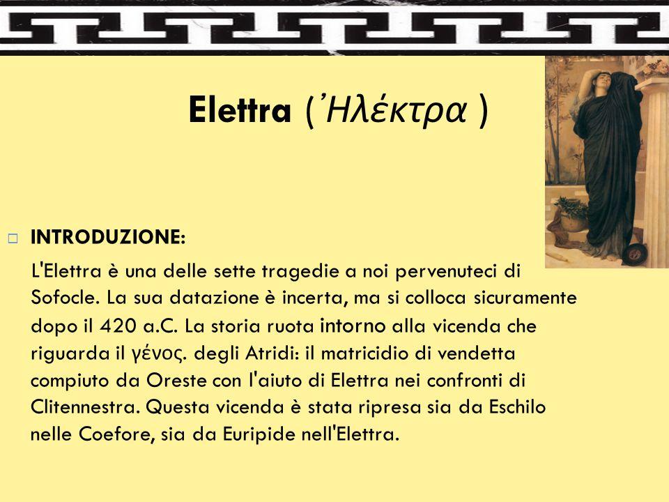 Elettra (᾿Ηλέκτρα ) INTRODUZIONE: