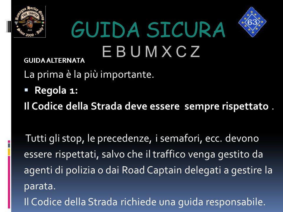 Guida sicura e b u m x c z La prima è la più importante. Regola 1: