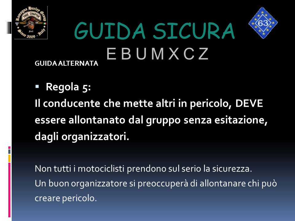 Guida sicura e b u m x c z Regola 5: