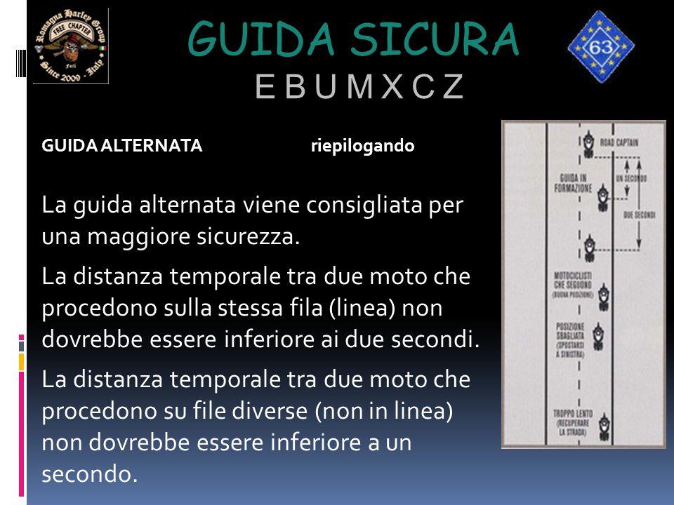 Guida sicura e b u m x c z GUIDA ALTERNATA riepilogando. La guida alternata viene consigliata per una maggiore sicurezza.