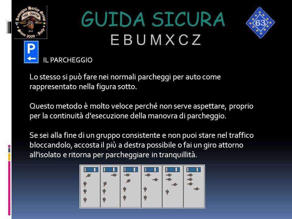 Guida sicura e b u m x c z IL PARCHEGGIO. Lo stesso si può fare nei normali parcheggi per auto come rappresentato nella figura sotto.