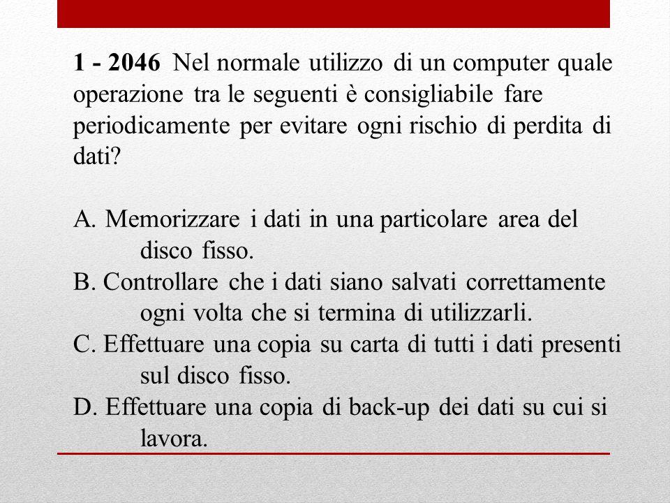 1 - 2046 Nel normale utilizzo di un computer quale operazione tra le seguenti è consigliabile fare
