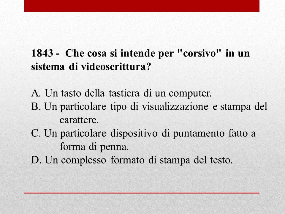 1843 - Che cosa si intende per corsivo in un sistema di videoscrittura
