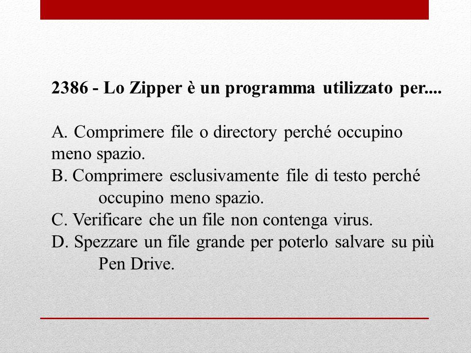 2386 - Lo Zipper è un programma utilizzato per....