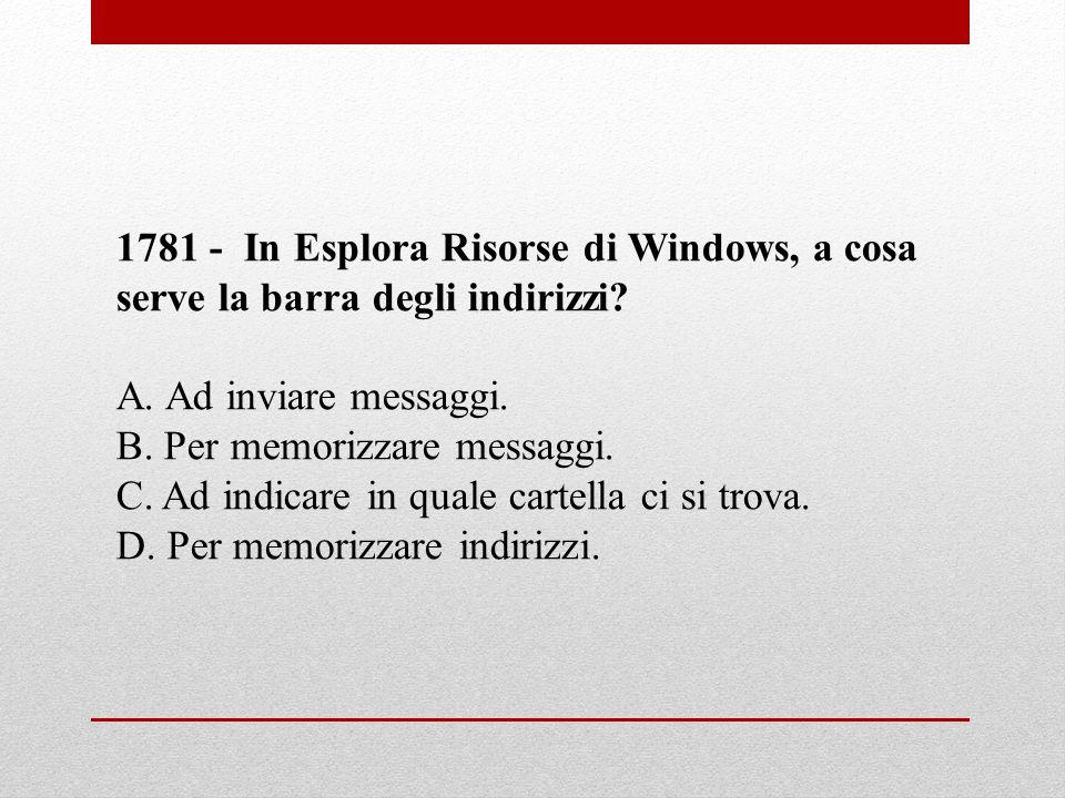 1781 - In Esplora Risorse di Windows, a cosa serve la barra degli indirizzi