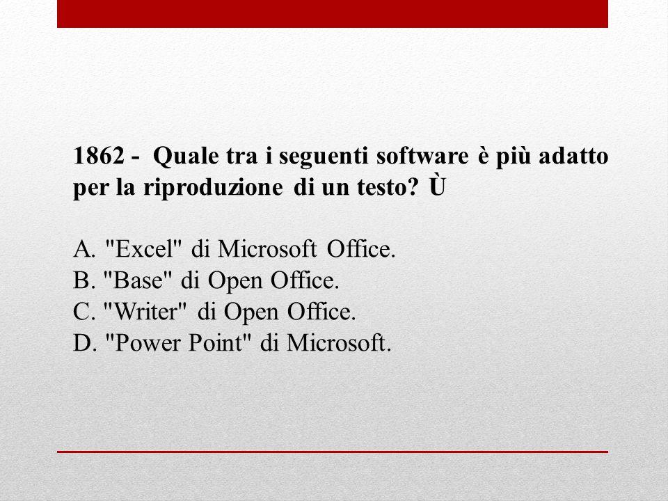 1862 - Quale tra i seguenti software è più adatto per la riproduzione di un testo Ù