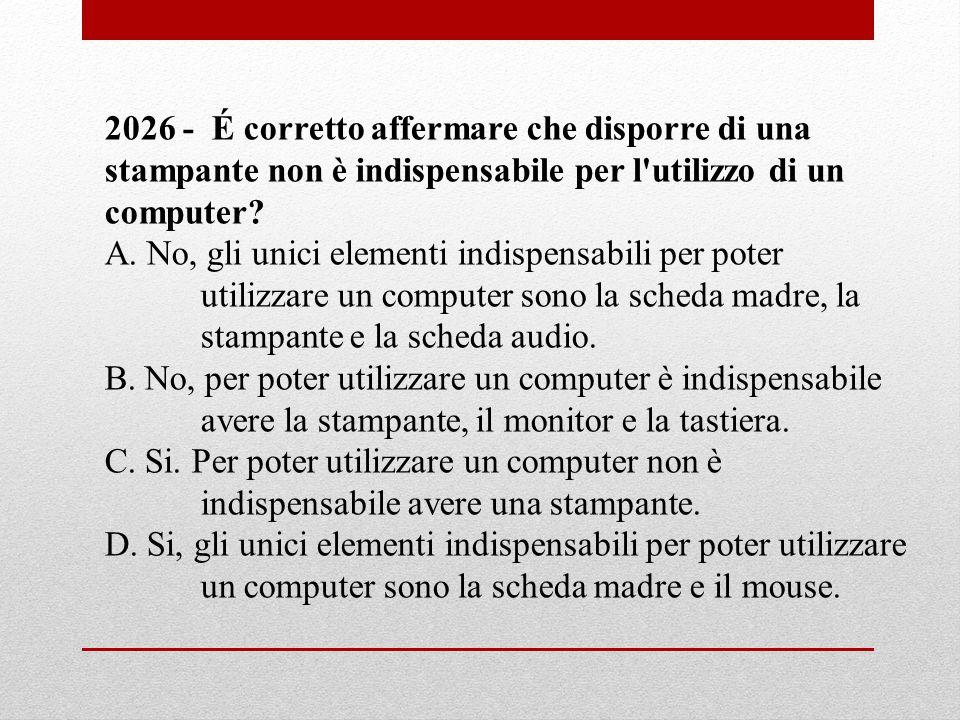 2026 - É corretto affermare che disporre di una stampante non è indispensabile per l utilizzo di un