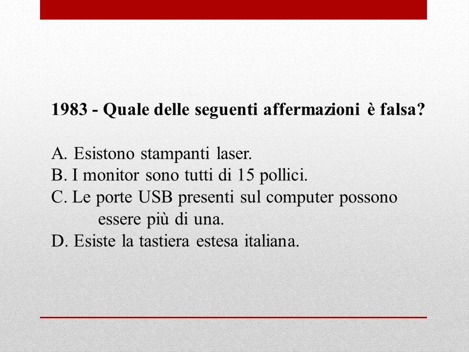 1983 - Quale delle seguenti affermazioni è falsa